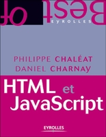 Philippe Chaleat, Daniel Charnay - HTML et JavaScript