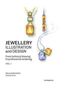 Jewellery illustration and design - from technical drawing to professional rendering - volume 1 /ang