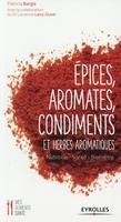 Bargis, Patricia; Levy-Dutel, Laurence - Epices, aromates, condiments et herbes aromatiques