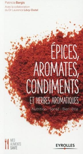 Bargis, Patricia; Levy-Dutel, Laurence- Epices, aromates, condiments et herbes aromatiques