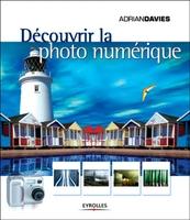 Adrian Davies - Découvrir la photo numérique