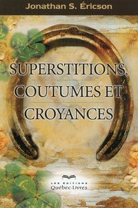 Superstitions, coutumes et croyances