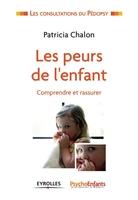 Patricia Chalon - Les peurs de l'enfant