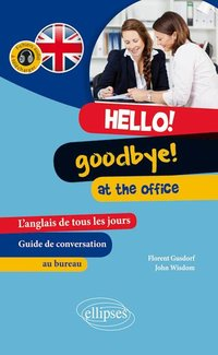 Hello! Goodbye! at the office