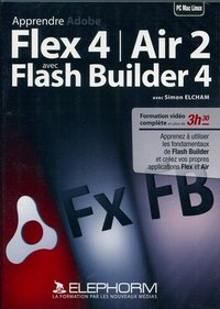 Apprendre Adobe Flex 4  / Air 2 avec Adobe Flash Builder 4