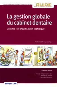 La gestion globale du cabinet dentaire - Volume 1
