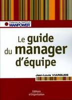 Jean-Louis Viargues - Le guide du manager d'équipe