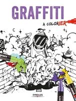 B.Almqvist, Collectif Eyrolles - Graffiti a colorier