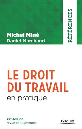 M.Miné, D.Marchand- Le droit du travail en pratique