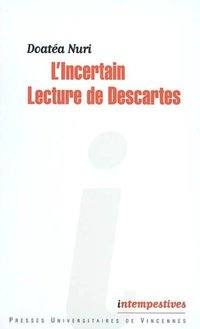 L'incertain - lecture de descartes