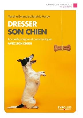 Martine Evraud, Sarah Le Hardy- Dresser son chien