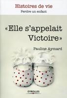 """Pauline Aymard - """"Elle s'appelait Victoire"""""""
