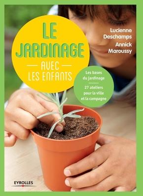 Deschamps, Lucienne; Maroussy, Annick- Le jardinage avec les enfants
