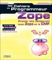 Kamon Ayeva, Olivier Deckmyn, Pierre-Julien Grizel - Zope - Premier site collaboratif avec Zope et le CMF