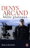 Denys Arcand - Mille plateaux