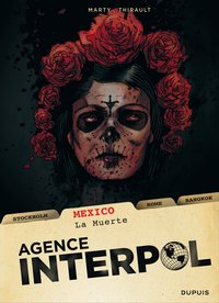 Agence Interpol Tome 1 : Mexico