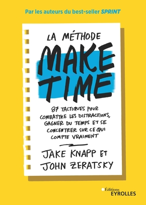 J.Knapp, J.Zeratsky- La méthode Make time