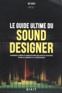 Le guide ultime du sound designer