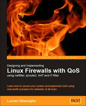 Designing and Implementing Linux Firewalls and QoS
