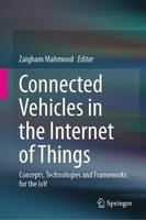 Connected vehicles in the internet of things: concepts, technologies and frameworks for the iov