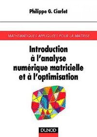 Introduction à l'analyse numérique matricielle et à l'optimisation