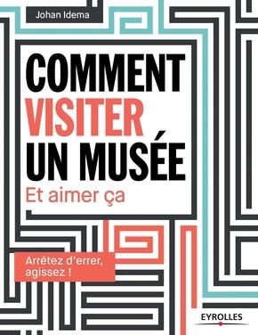 J.Idema- Comment visiter un musée