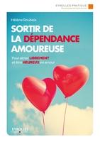 Hélène Roubeix - Sortir de la dépendance amoureuse