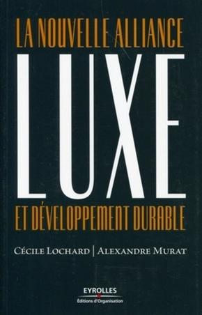Cécile Lochard, Alexandre Murat- Luxe et développement durable