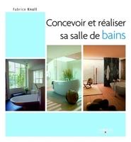Fabrice Knoll - Concevoir et réaliser sa salle de bains