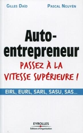 G.Daïd, P.Nguyên- Auto-entrepreneur passez à la vitesse supérieure !