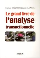 F.Brécard, L.Hawkes - Le grand livre de l'analyse transactionelle