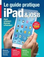 Fabrice Neuman - Le Guide pratique iPad et iOS 8