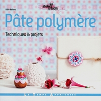 Pate polymere ; techniques & projets