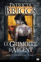 Mercy thompson, t5 : le grimoire d'argent