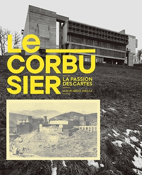Le Corbusier - La passion des cartes
