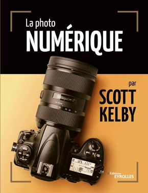 S.Kelby- La photo numérique par Scott Kelby