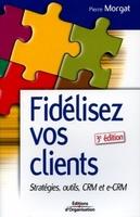 Pierre Morgat - Fidélisez vos clients