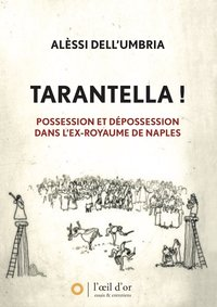Tarantella ! possession et dépossession dans l'ex royaume de naples