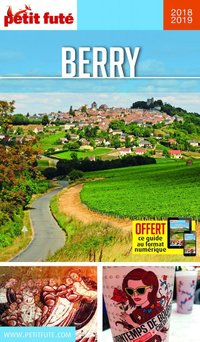 GUIDE PETIT FUTE ; REGION ; Berry (édition 2018/2019)