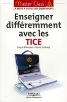 Pascal Bihouée, Anne Colliaux - Enseigner différemment avec les tice