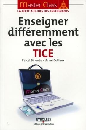 Pascal Bihouée, Anne Colliaux- Enseigner différemment avec les tice