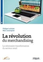 Philippe Lachaize, Marc Lemarignier - La révolution du merchandising