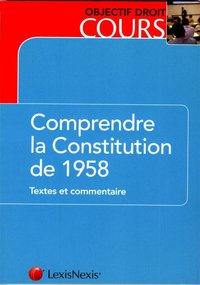 Comprendre la Constitution 1958
