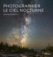 A.Woodworth - Photographier le ciel nocturne