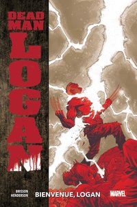 Dead man logan - Tome 02 : bienvenue logan