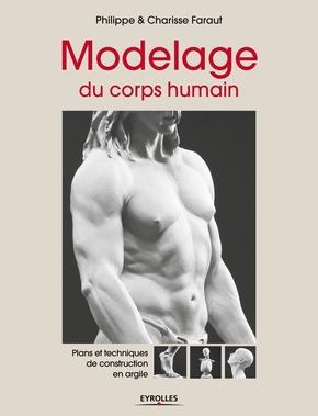 P.Faraut, C.Faraut- Modelage du corps humain