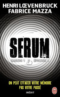 Sérum - Saison 1 - Episode 1