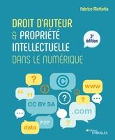 F.Mattatia - Droit d'auteur et propriété intellectuelle dans le numérique