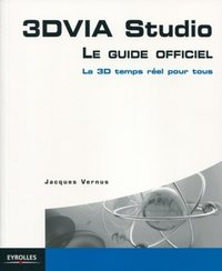 3dvia studio. le guide officiel. la 3d en temps reel pour tous