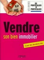 Guerin, Jean-Michel; Lamielle, Laurent - Vendre son bien immobilier